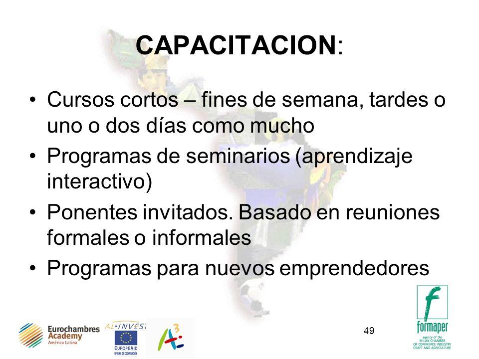49 CAPACITACION: Cursos cortos – fines de semana, tardes o uno o dos días como mucho Programas de seminarios (aprendizaje interactivo) Ponentes invitados.