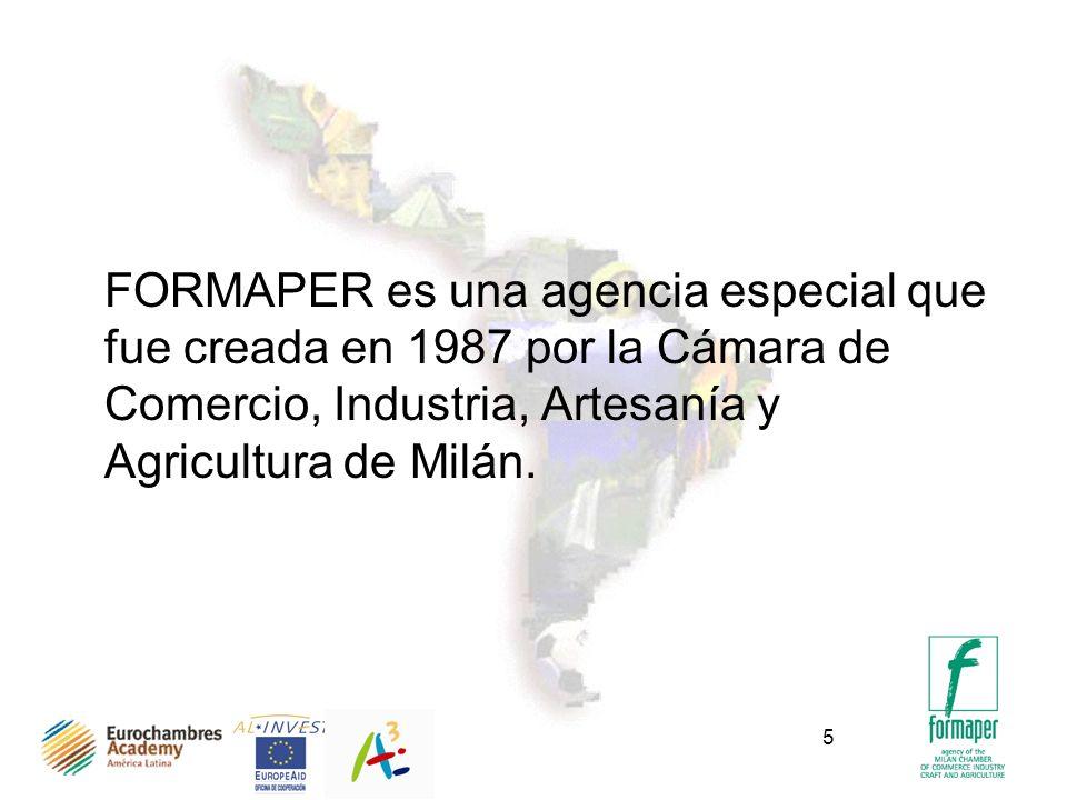 5 FORMAPER es una agencia especial que fue creada en 1987 por la Cámara de Comercio, Industria, Artesanía y Agricultura de Milán.