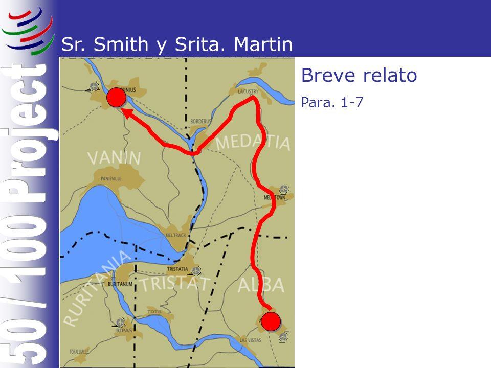 Sr. Smith y Srita. Martin Breve relato Para. 1-7