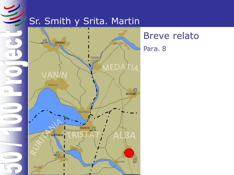 Sr. Smith y Srita. Martin Breve relato Para. 8