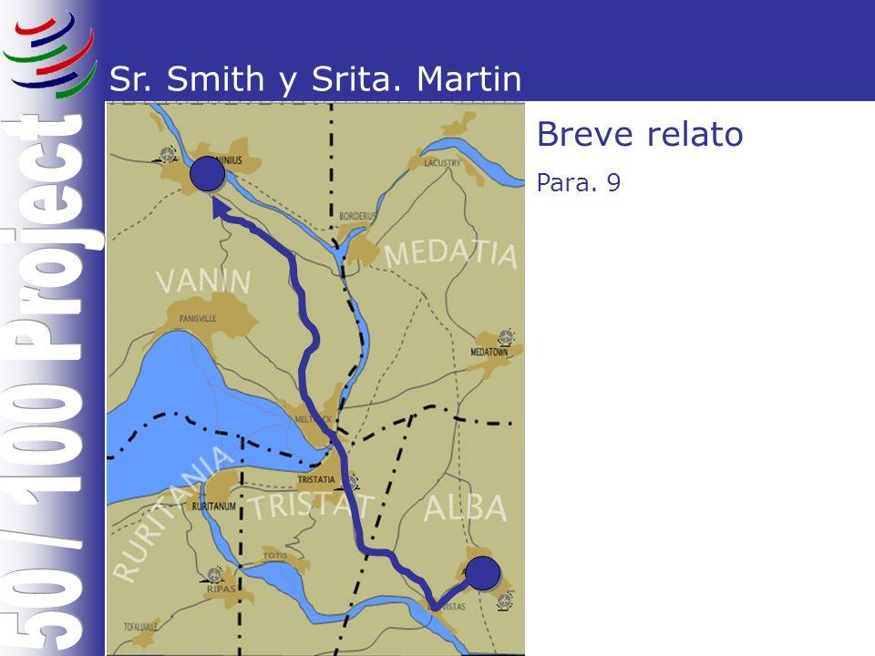 Sr. Smith y Srita. Martin Breve relato Para. 9