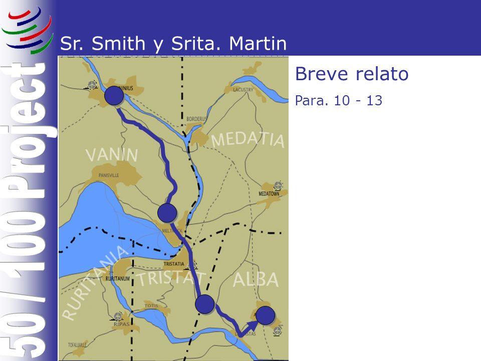 Sr. Smith y Srita. Martin Breve relato Para. 10 - 13