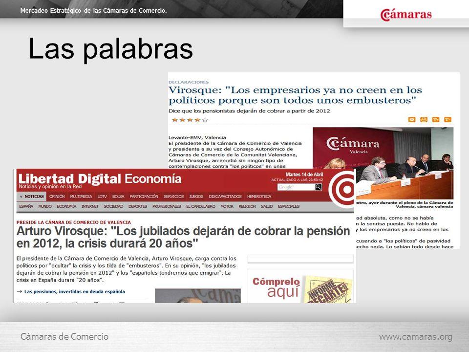 Mercadeo Estratégico de las Cámaras de Comercio. C á maras de Comerciowww.camaras.org Las palabras
