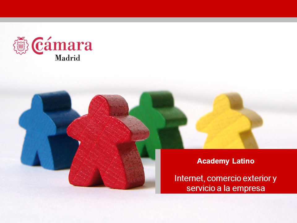Internacionalización Academy Latino Internet, comercio exterior y servicio a la empresa