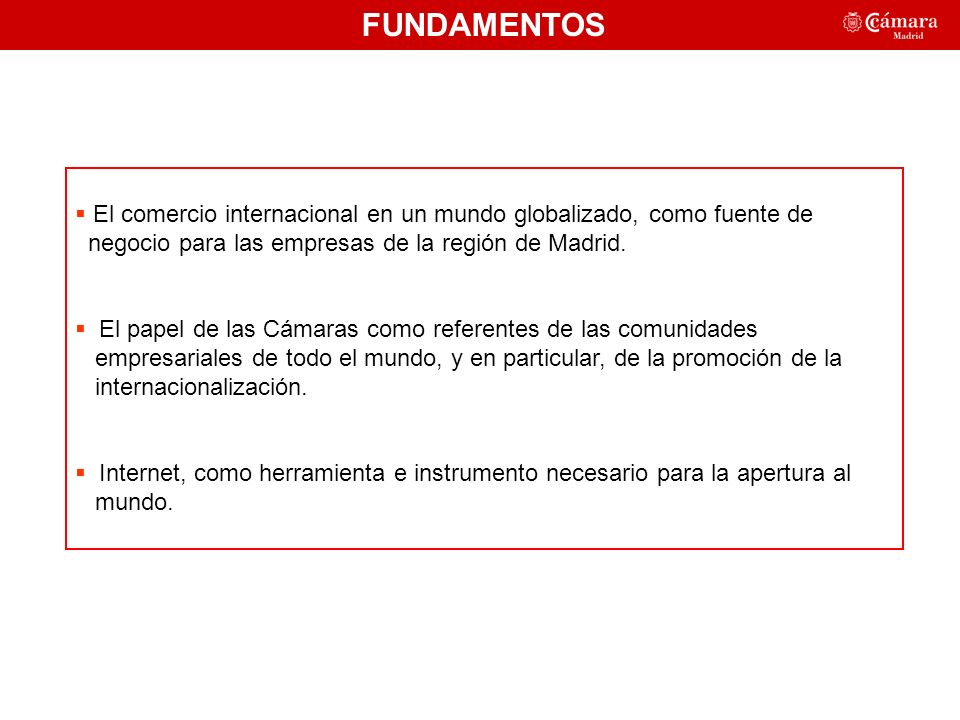 El comercio internacional en un mundo globalizado, como fuente de negocio para las empresas de la región de Madrid.