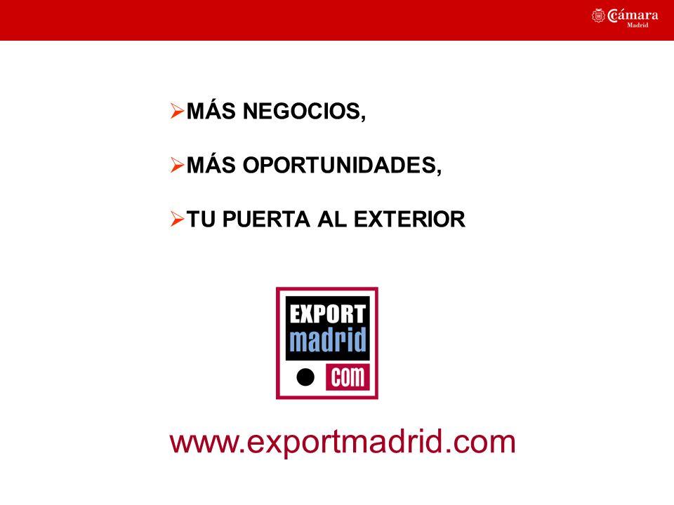 www.exportmadrid.com MÁS NEGOCIOS, MÁS OPORTUNIDADES, TU PUERTA AL EXTERIOR