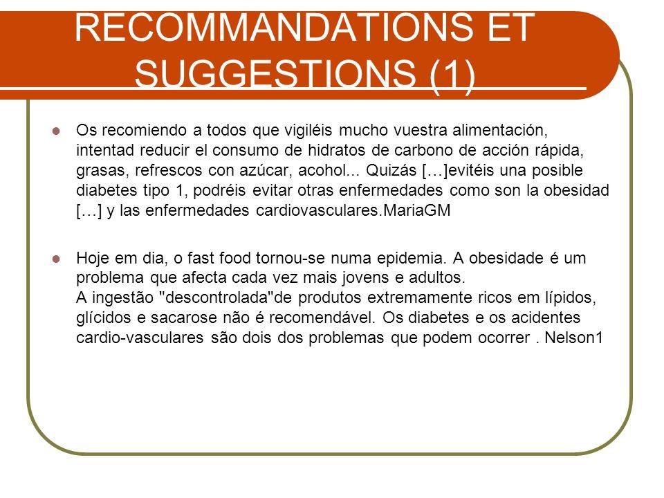 RECOMMANDATIONS ET SUGGESTIONS (1) Os recomiendo a todos que vigiléis mucho vuestra alimentación, intentad reducir el consumo de hidratos de carbono d