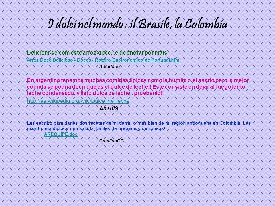 I dolci nel mondo : il Brasile, la Colombia Deliciem-se com este arroz-doce...é de chorar por mais Arroz Doce Delicioso - Doces - Roteiro Gastronómico