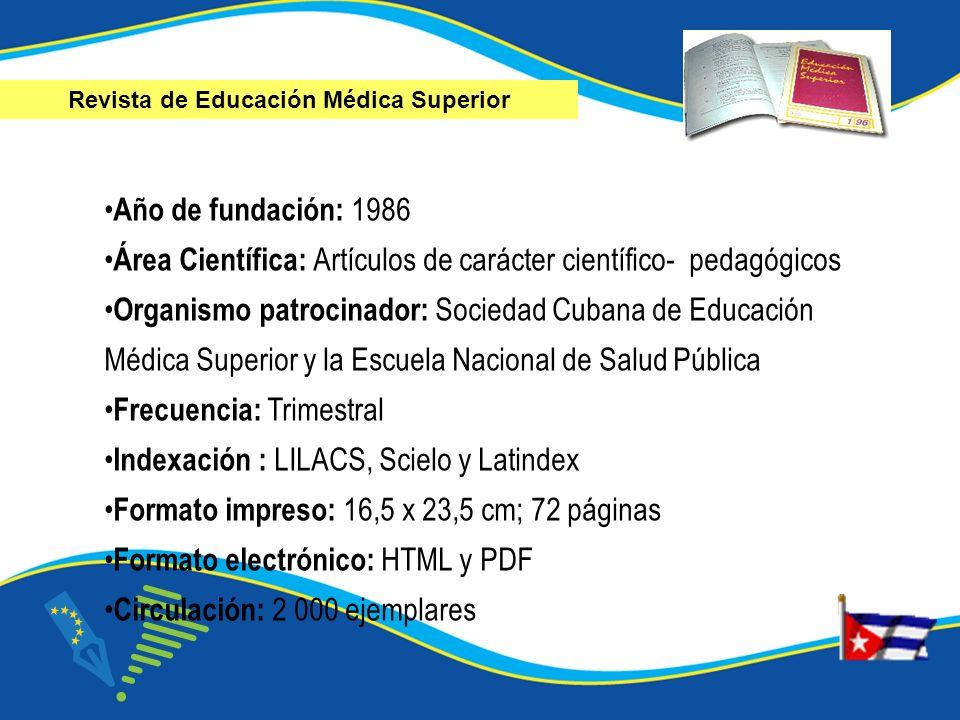 Año de fundación: 1986 Área Científica: Artículos de carácter científico- pedagógicos Organismo patrocinador: Sociedad Cubana de Educación Médica Supe