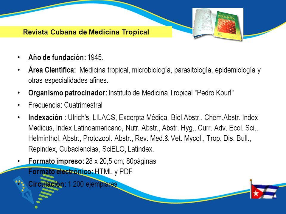 Año de fundación: 1945. Área Científica: Medicina tropical, microbiología, parasitología, epidemiología y otras especialidades afines. Organismo patro