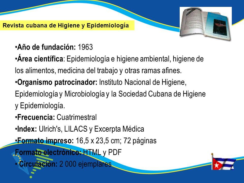 Año de fundación: 1963 Área científica : Epidemiología e higiene ambiental, higiene de los alimentos, medicina del trabajo y otras ramas afines.