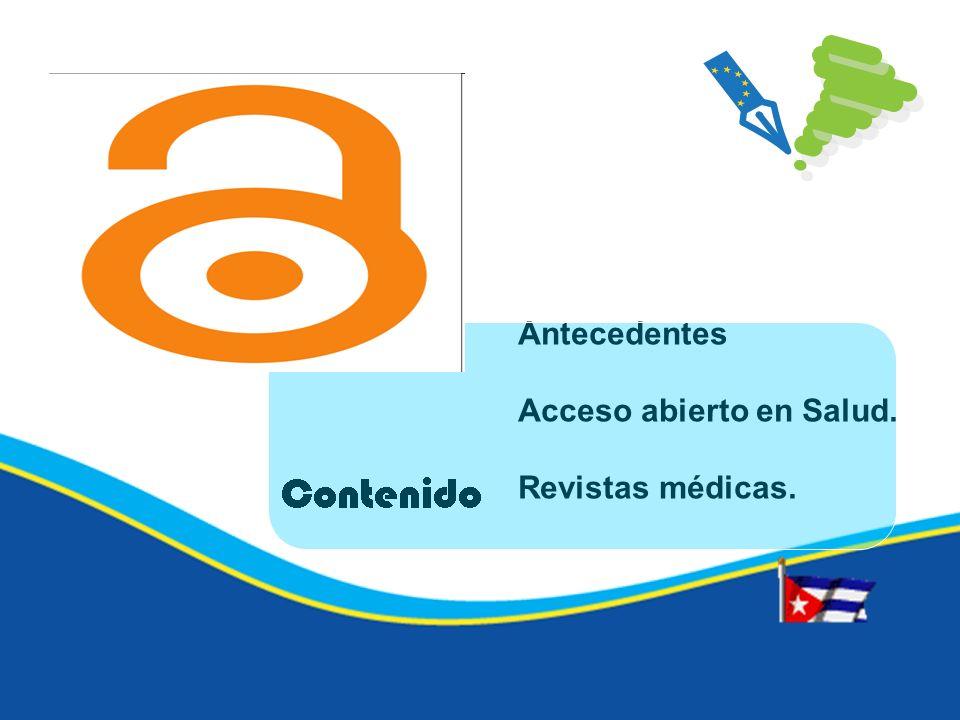 Antecedentes Acceso abierto en Salud. Revistas médicas.