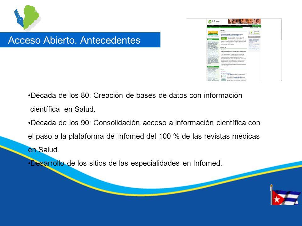 Octubre 2009.Creación de la comisión nacional para el desarrollo de Acceso Abierto.