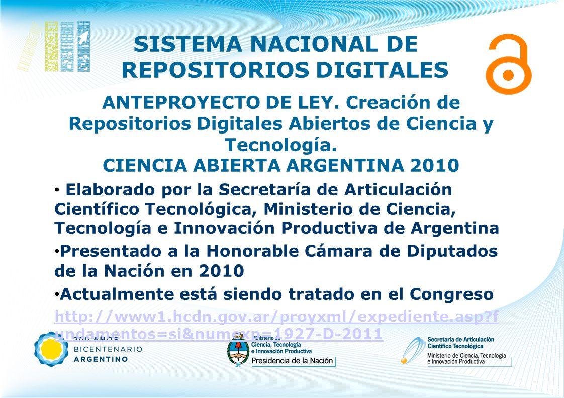 ANTEPROYECTO DE LEY. Creación de Repositorios Digitales Abiertos de Ciencia y Tecnología. CIENCIA ABIERTA ARGENTINA 2010 Elaborado por la Secretaría d