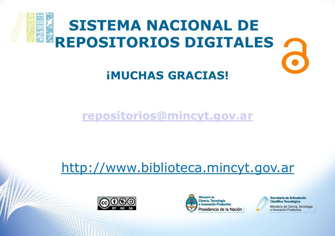 SISTEMA NACIONAL DE REPOSITORIOS DIGITALES ¡MUCHAS GRACIAS! repositorios@mincyt.gov.ar http://www.biblioteca.mincyt.gov.ar