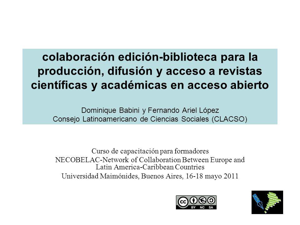 colaboración edición-biblioteca para la producción, difusión y acceso a revistas científicas y académicas en acceso abierto Dominique Babini y Fernand
