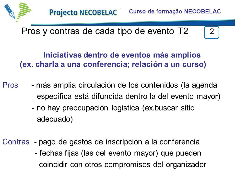 Curso de formação NECOBELAC Pros y contras de cada tipo de evento T2 2 Iniciativas dentro de eventos más amplios (ex. charla a una conferencia; relaci