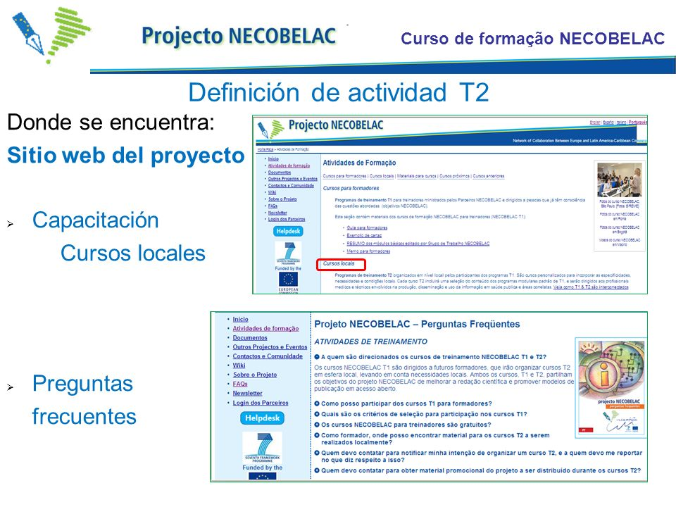 Curso de formação NECOBELAC Definición de actividad T2 Donde se encuentra: Sitio web del proyecto Capacitación Cursos locales Preguntas frecuentes