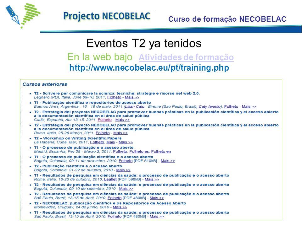 Curso de formação NECOBELAC Eventos T2 ya tenidos En la web bajo Atividades de formação Atividades de formação http://www.necobelac.eu/pt/training.php