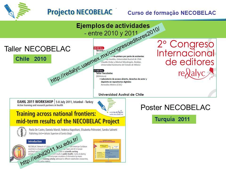 Curso de formação NECOBELAC Taller NECOBELAC Poster NECOBELAC Chile 2010 Turquía 2011 http://eahil2011.ku.edu.tr/ Ejemplos de actividades - entre 2010