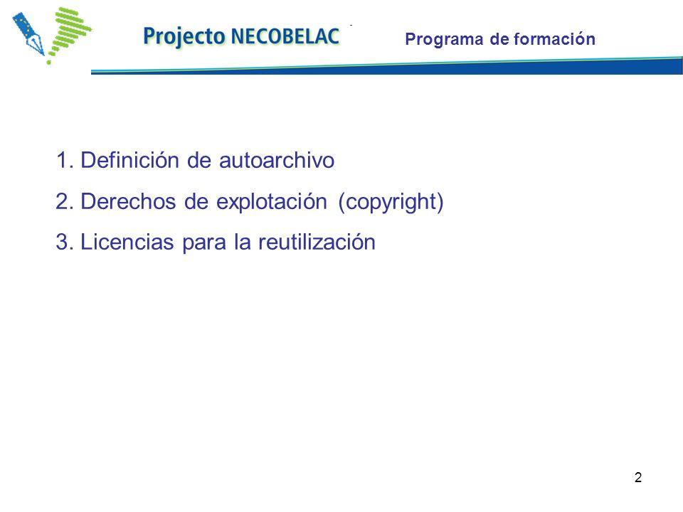 2 Programa de formación 1. Definición de autoarchivo 2. Derechos de explotación (copyright) 3. Licencias para la reutilización