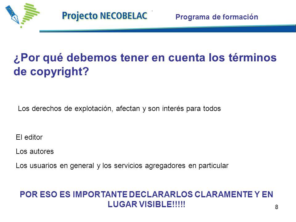 8 ¿Por qué debemos tener en cuenta los términos de copyright? Los derechos de explotación, afectan y son interés para todos El editor Los autores Los