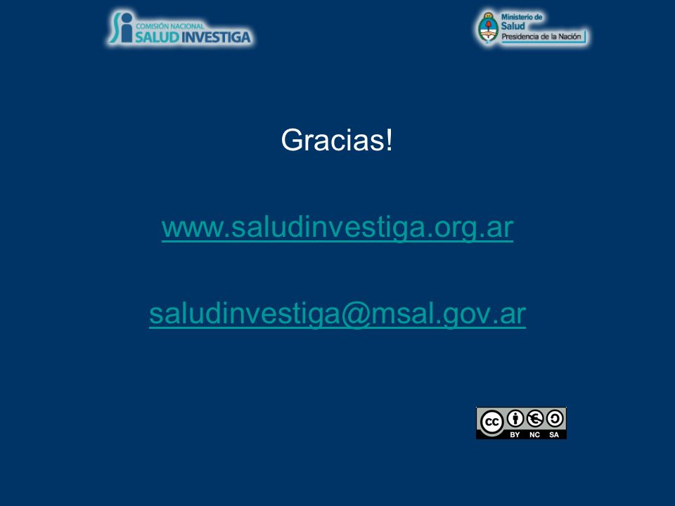 Gracias! www.saludinvestiga.org.ar saludinvestiga@msal.gov.ar