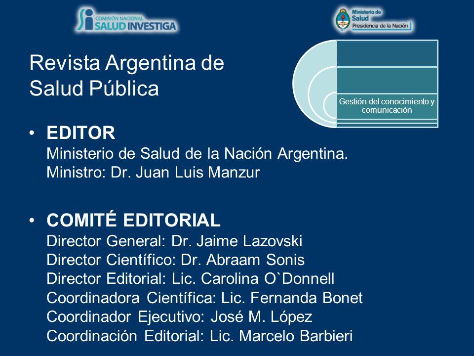 Objetivo: difundir información científica de Salud Pública a tomadores de decisión, equipos de salud, investigadores y docentes locales y regionales.