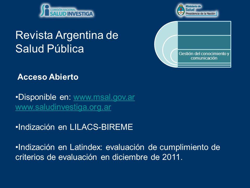 Acceso Abierto Disponible en: www.msal.gov.arwww.msal.gov.ar www.saludinvestiga.org.ar Indización en LILACS-BIREME Indización en Latindex: evaluación de cumplimiento de criterios de evaluación en diciembre de 2011.