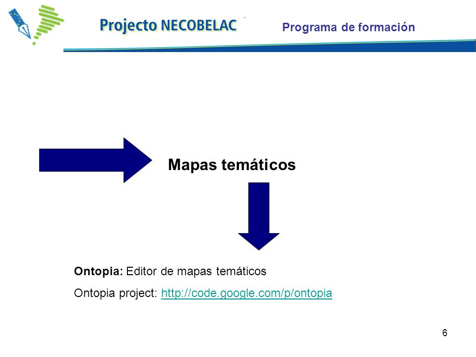 6 Mapas temáticos Ontopia: Editor de mapas temáticos Ontopia project: http://code.google.com/p/ontopiahttp://code.google.com/p/ontopia Programa de formación