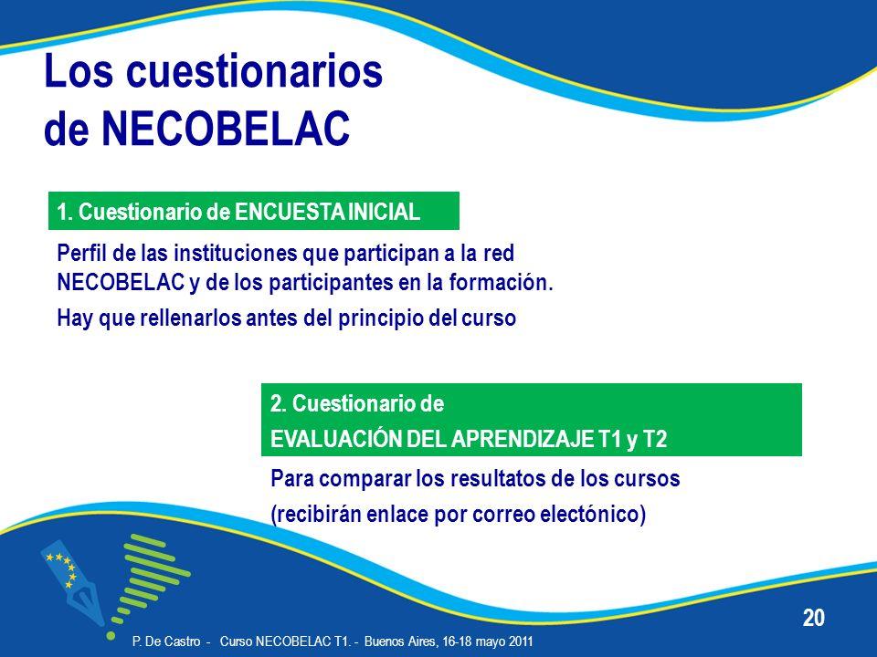 Los cuestionarios de NECOBELAC Perfil de las instituciones que participan a la red NECOBELAC y de los participantes en la formación.