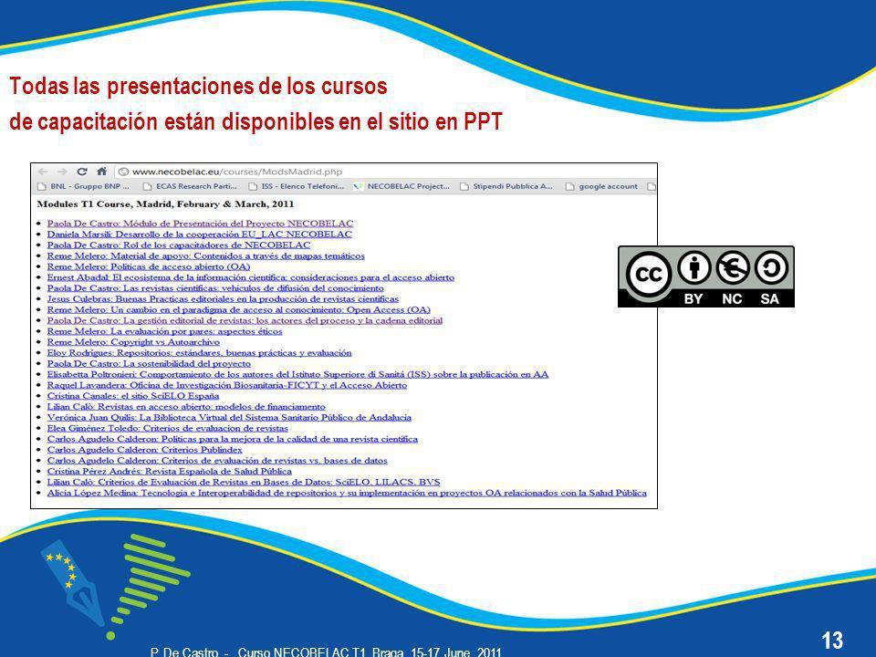 P. De Castro - Curso NECOBELAC T1. Braga, 15-17 June 2011 Todas las presentaciones de los cursos de capacitación están disponibles en el sitio en PPT