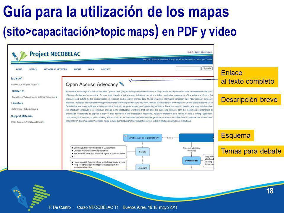 P. De Castro - Curso NECOBELAC T1. - Buenos Aires, 16-18 mayo 2011 Corso NECOBELAC T1. - Roma 18-20 ottobre 2010 18 Guía para la utilización de los ma