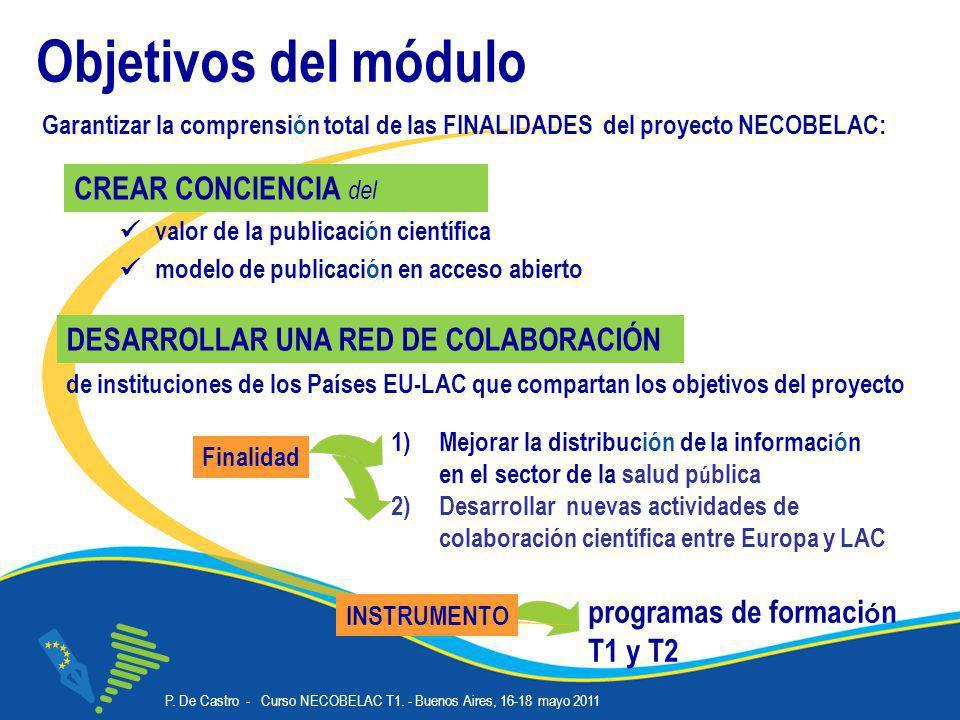 P. De Castro - Curso NECOBELAC T1. - Buenos Aires, 16-18 mayo 2011 Corso NECOBELAC T1. - Roma 18-20 ottobre 2010 Objetivos del módulo valor de la publ