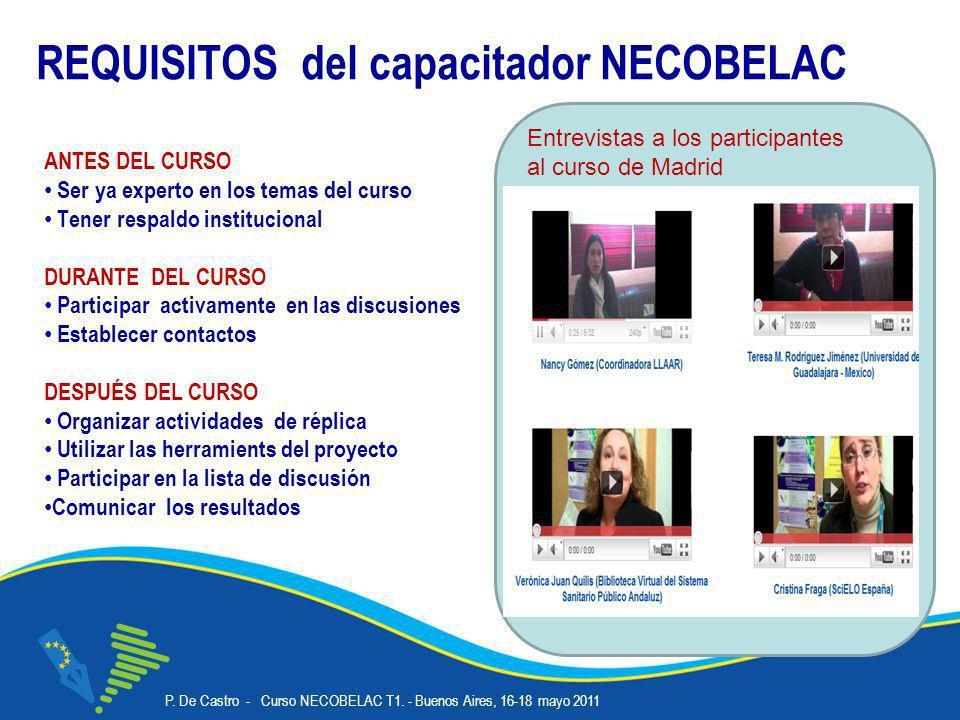 P. De Castro - Curso NECOBELAC T1. - Buenos Aires, 16-18 mayo 2011 Corso NECOBELAC T1. - Roma 18-20 ottobre 2010 4 REQUISITOS del capacitador NECOBELA