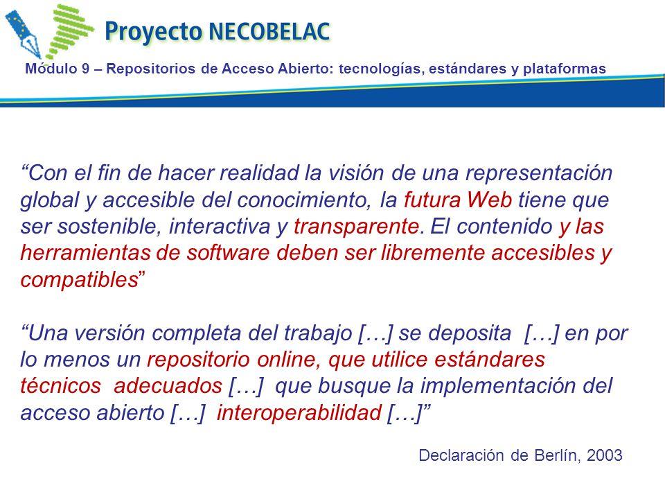 Módulo 9 – Repositorios de Acceso Abierto: tecnologías, estándares y plataformas Servicios soportados por el OAI-PMH Portales nacionales de acceso abierto a la producción científica: RCAAP, RECOLECTA, NARCIS, BDCOL en Colombia… Portales internacionales: DRIVER, el proyecto CoLaBoRa, de red federada de repositorios latinoamericanos… Motores de búsqueda científicos en la web: Google Scholar, Scientific Commons, OAISTER, BASE….