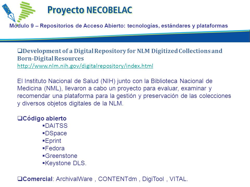 Development of a Digital Repository for NLM Digitized Collections and Born-Digital Resources http://www.nlm.nih.gov/digitalrepository/index.html El In