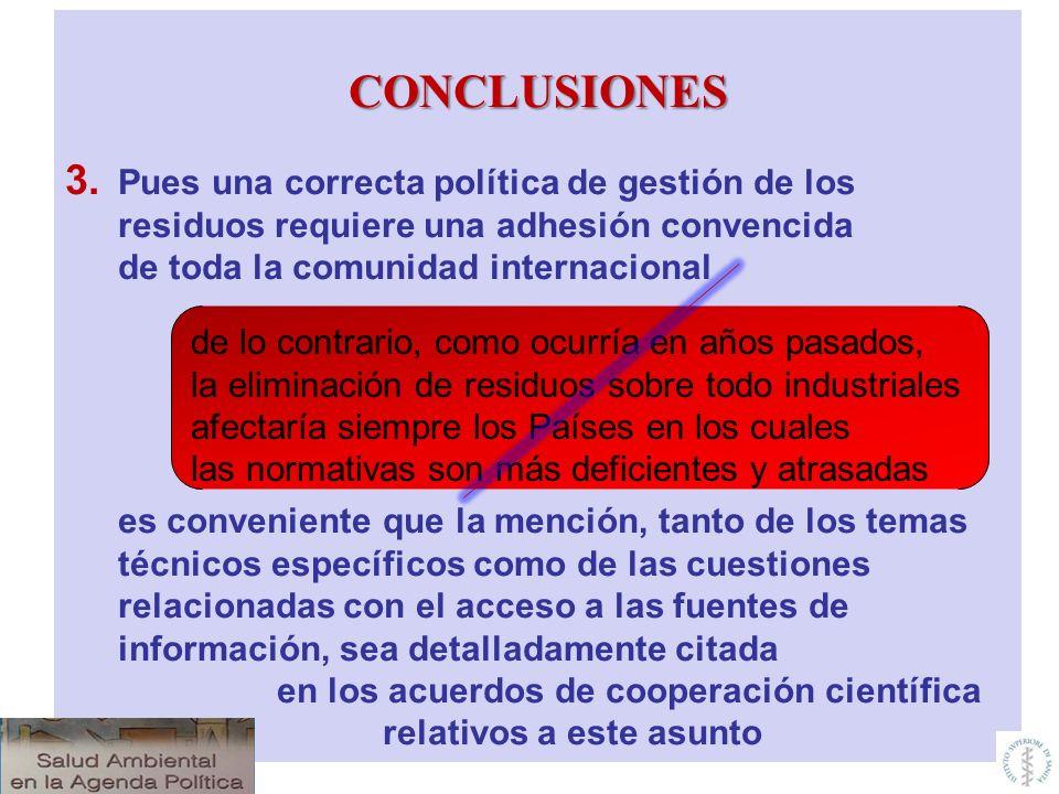 CONCLUSIONES 3. Pues una correcta política de gestión de los residuos requiere una adhesión convencida de toda la comunidad internacional es convenien