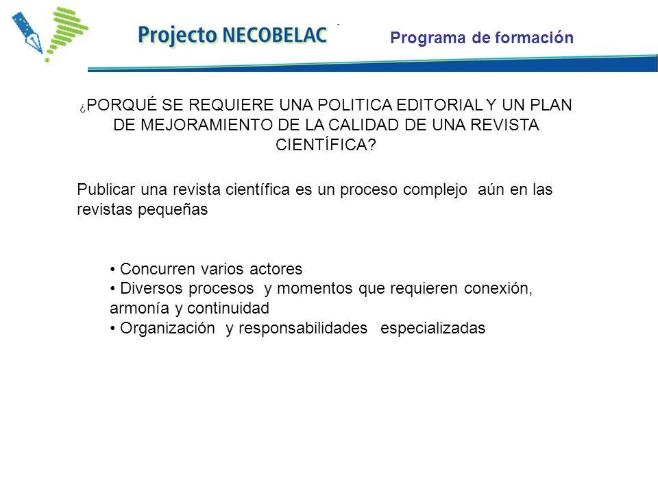 Programa de formación ¿ PORQUÉ SE REQUIERE UNA POLITICA EDITORIAL Y UN PLAN DE MEJORAMIENTO DE LA CALIDAD DE UNA REVISTA CIENTÍFICA.