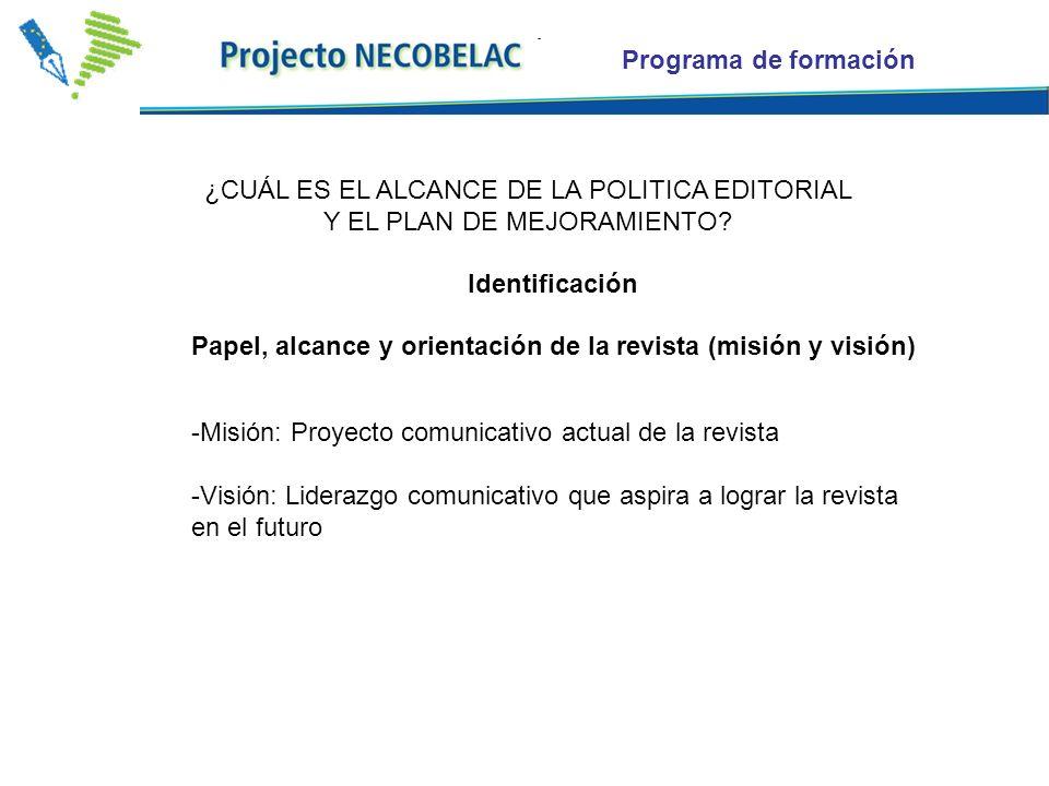 Programa de formación ¿CUÁL ES EL ALCANCE DE LA POLITICA EDITORIAL Y EL PLAN DE MEJORAMIENTO.