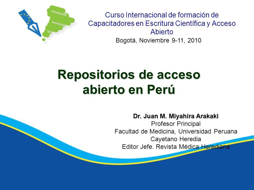 Curso Internacional de formación de Capacitadores en Escritura Científica y Acceso Abierto Repositorios de acceso abierto en Perú Bogotá, Noviembre 9-