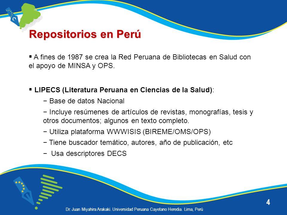 5 Repositorios en Perú SciELO Perú (inicia en mayo 2004) Base de datos Nacional Incluye artículos de revistas científicas en texto completo (html y pdf) Usa plataforma SciELO, buscador por autores y materia Usa descriptores DECS SISBIB (Sistema de Bibliotecas de la UNMSM) Base de datos de revistas científicas de la Universidad y de algunas Sociedades científicas Usa la plataforma SciELO Utiliza buscador google y descriptor libre Permite análisis bibliométrico Dr.