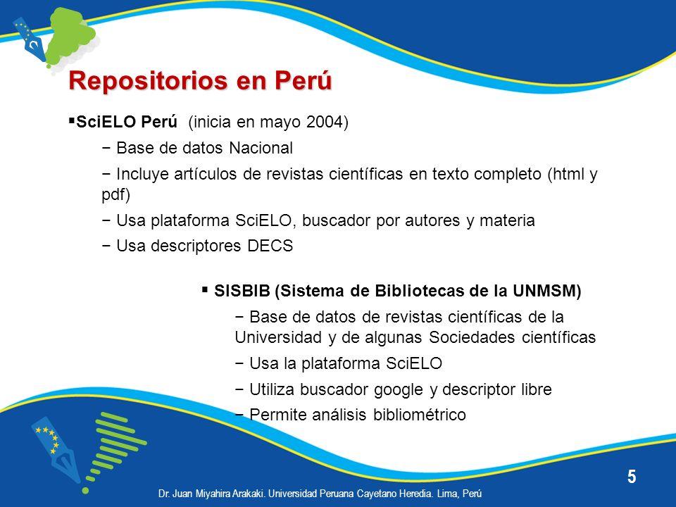 5 Repositorios en Perú SciELO Perú (inicia en mayo 2004) Base de datos Nacional Incluye artículos de revistas científicas en texto completo (html y pd