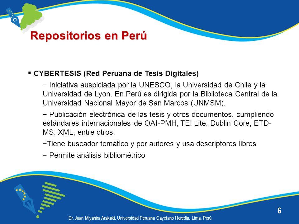 6 Repositorios en Perú CYBERTESIS (Red Peruana de Tesis Digitales) Iniciativa auspiciada por la UNESCO, la Universidad de Chile y la Universidad de Ly