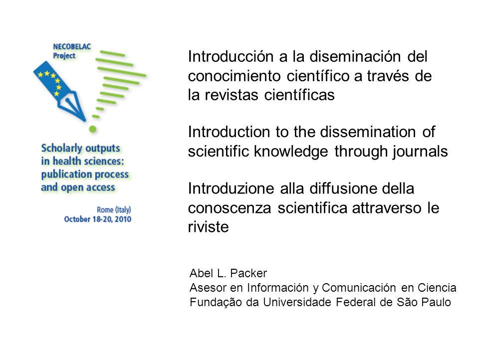Introducción a la diseminación del conocimiento científico a través de la revistas científicas Introduction to the dissemination of scientific knowled