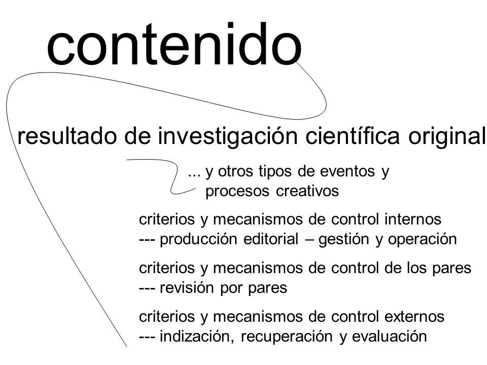 contenido resultado de investigación científica original... y otros tipos de eventos y procesos creativos criterios y mecanismos de control internos -