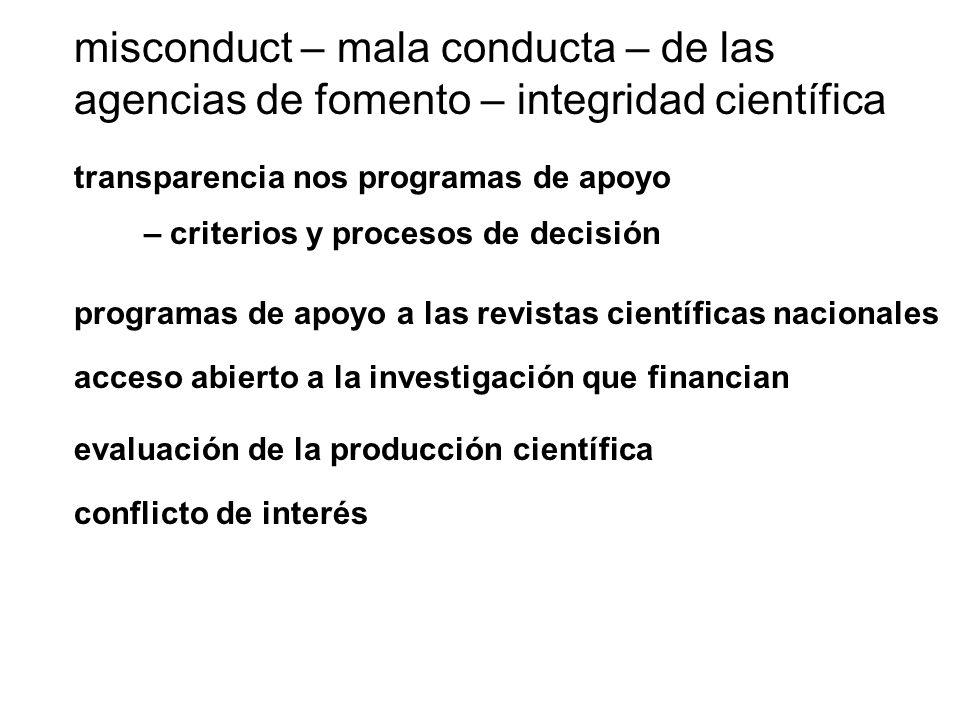 misconduct – mala conducta – de las agencias de fomento – integridad científica – criterios y procesos de decisión evaluación de la producción científ