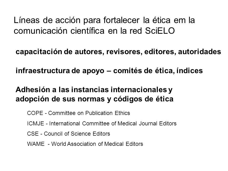 Líneas de acción para fortalecer la ética em la comunicación científica en la red SciELO capacitación de autores, revisores, editores, autoridades inf