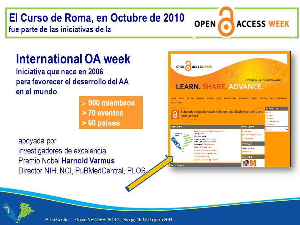 El Curso de Roma, en Octubre de 2010 fue parte de las iniciativas de la International OA week Iniciativa que nace en 2006 para favorecer el desarrollo del AA en el mundo apoyada por investigadores de excelencia Premio Nobel Harnold Varmus Director NIH, NCI, PuBMedCentral, PLOS > 900 miembros > 70 eventos > 60 pa íses P.