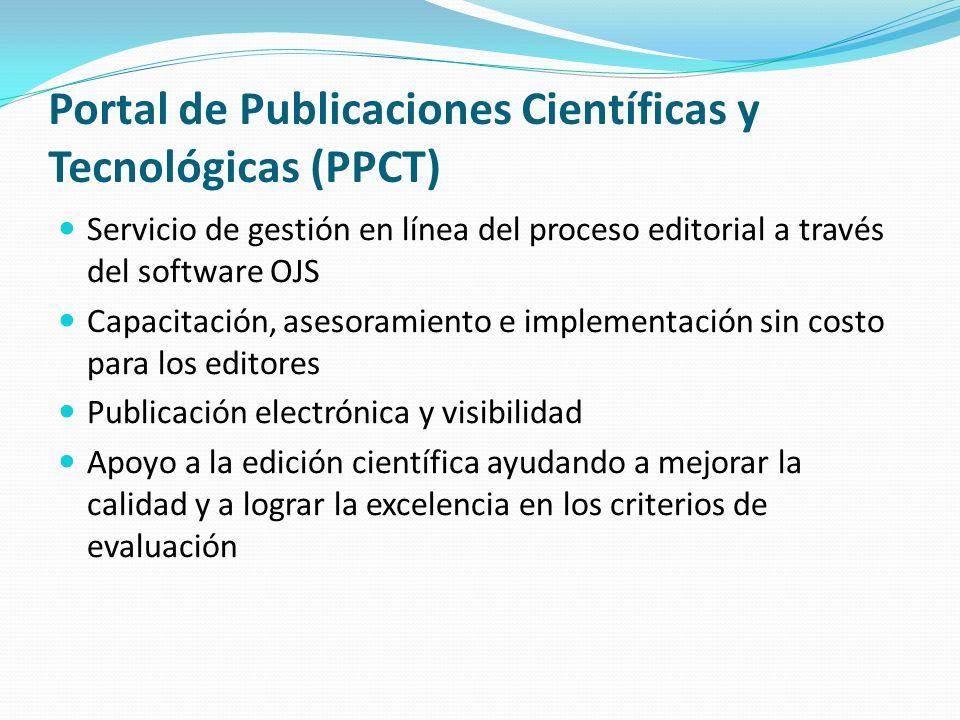 Portal de Publicaciones Científicas y Tecnológicas (PPCT) Servicio de gestión en línea del proceso editorial a través del software OJS Capacitación, a